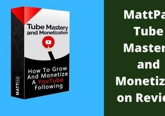 tube-mastery and monetization